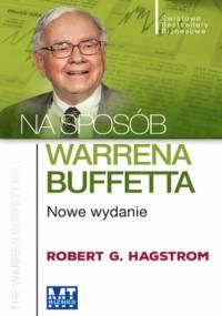 Na sposób Warrena Buffeta - Robert G. Hagstrom