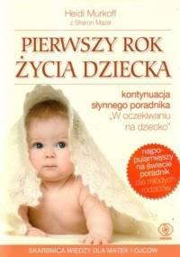 Pierwszy rok życia dziecka - Heidi E. Murkoff