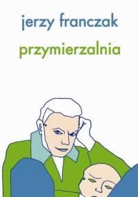 Przymierzalnia - Jerzy Franczak