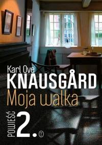 Moja walka. Księga 2 - Karl Ove Knausgård