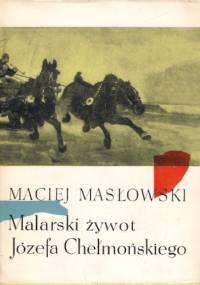 Malarski żywot Józefa Chełmońskiego - Maciej Masłowski
