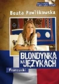 Blondynka na Językach – Francuski - Beata Pawlikowska