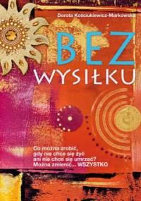 Bez wysiłku - Dorota Kościukiewicz-Markowska