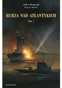 Burza nad Atlantykiem. Tom 1 - Andrzej Perepeczko, Wawrzyniec Markowski