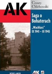 Saga o Bohaterach. Wachlarz IX 1941 III 1943 - Cezary Chlebowski