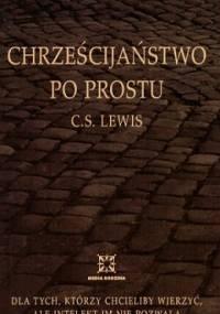 Chrześcijaństwo po prostu - Clive Staples Lewis