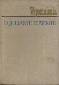 Wspomnienia o Julianie Tuwimie - Wanda Jedlicka Marian Topornicki