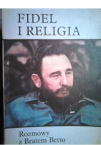 Fidel i religia. Rozmowy z Bratem Betto - Brat Betto