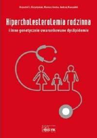 Hipercholesterolemia rodzinna i inne genetycznie uwarunkowane dyslipidemie