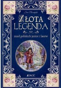 Złota legenda znad polskich jezior i lasów - Jan Skorupski