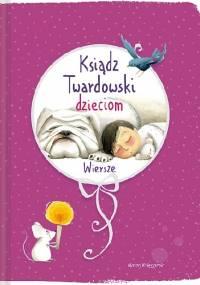 Ksiądz Twardowski dzieciom. Wiersze - Jan Twardowski