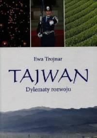 Tajwan. Dylematy rozwoju - Ewa Trojnar