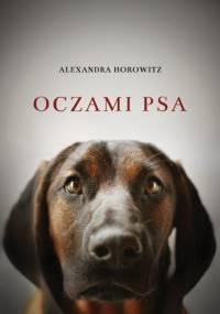 Oczami psa - Alexandra Horowitz