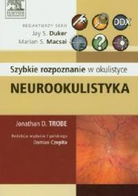 Neurookulistyka. Szybkie rozpoznanie w okulistyce - Jonathan D. Trobe