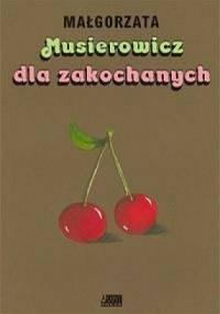 Musierowicz dla zakochanych - Małgorzata Musierowicz