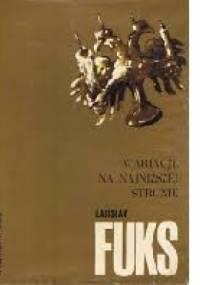 Wariacje na najniższej strunie - Ladislav Fuks