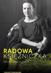Radowa księżniczka. Historia Ireny Joliot-Curie - Tomasz Pospieszny