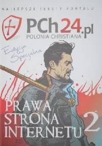 Prawa strona internetu 2. Najlepsze teksty portalu PCh24.pl - praca zbiorowa