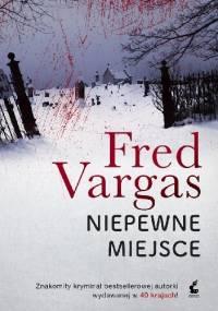 Niepewne miejsce - Fred Vargas