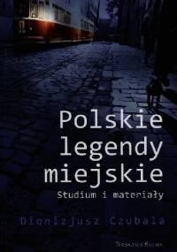 Polskie legendy miejskie - Dionizjusz Czubala