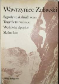 Sygnały ze skalnych ścian. Tragedie tatrzańskie. Wędrówki alpejskie. Skalne lato - Wawrzyniec Żuławski