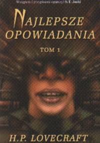 Najlepsze opowiadania - t. 1 - H.P. Lovecraft
