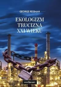 Ekologizm, trucizna XXI wieku - George Reisman