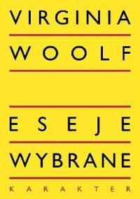 Eseje wybrane - Virginia Woolf