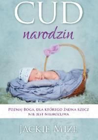 Cud narodzin - Jackie Mize