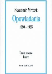 Opowiadania 1960 - 1965 - Sławomir Mrożek
