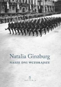 Nasze dni wczorajsze - Natalia Ginzburg