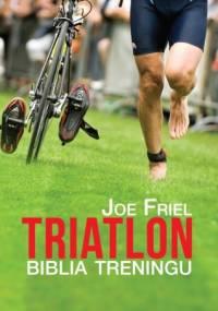 Triatlon biblia treningu - Joe Friel