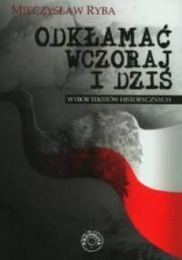 Odkłamać wczoraj i dziś - Mieczysław Ryba Profesor