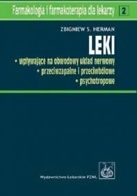 Leki wpływające na obwodowy układ nerwowy, przeciwzapalne i przeciwbólowe, psychotropowe - Zbigniew S. Herman