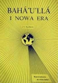 Baha'u'allah i Nowa Era - John Ebenezer Esselmont
