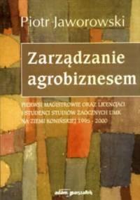 Zarządzanie agrobiznesem - Piotr Jaworowski
