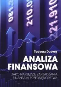 Analiza finansowa jako narzędzie zarządzania finansami przedsiębiorstwa - Tadeusz Dudycz