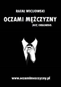 Oczami Mężczyzny - Rafał Wicijowski