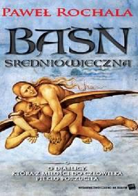 Baśń średniowieczna - Paweł Rochala
