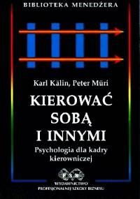 Kierować sobą i innymi - Kalin Karl Muri Peter