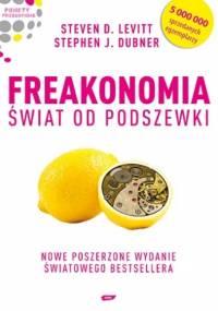 Freakonomia. Świat od podszewki - Steven D. Levitt, Stephen J. Dubner
