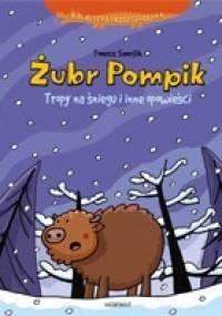 Żubr Pompik : tropy na śniegu i inne opowieści - Tomasz Samojlik