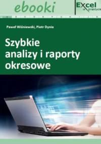 Szybkie analizy i raporty okresowe w Excelu - Paweł Wiśniewski, Piotr Dynia