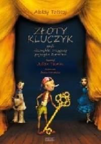 Złoty kluczyk czyli Niezwykłe przygody pajacyka Buratino - Aleksy Nikołajewicz Tołstoj