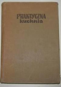 Praktyczna kuchnia - Sabina Witkowska, Kazimiera Pyszkowska