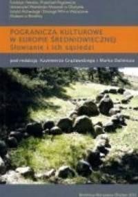 Pogranicza kulturowe w Europie średniowiecznej. Słowianie i ich sąsiedzi