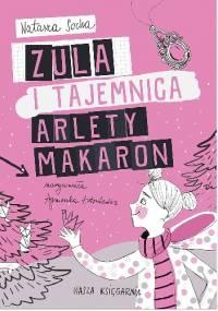 Zula i tajemnica Arlety Makaron - Natasza Socha