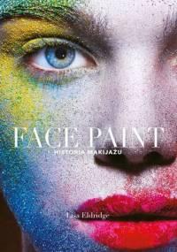 Face Paint. Historia makijażu - Lisa Eldridge