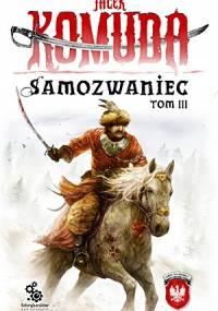 Samozwaniec, tom 3 - Jacek Komuda