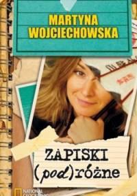 Zapiski (pod)różne - Martyna Wojciechowska